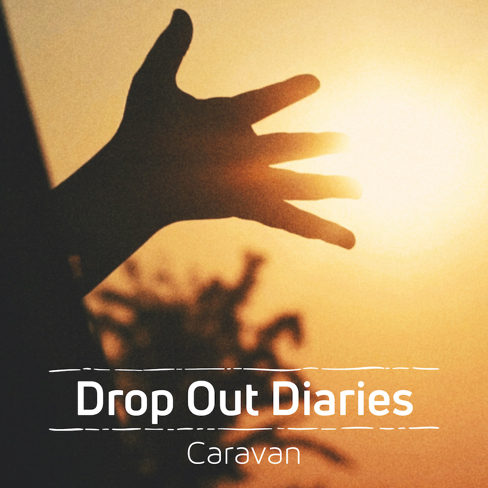 「Drop Out Diaries」