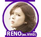 RENO(ex.ViViD)