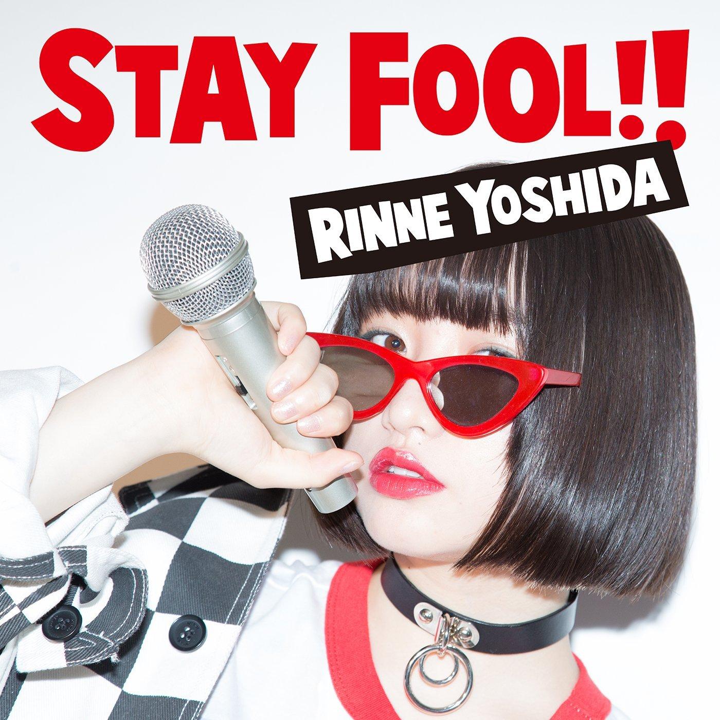 吉田凜音「STAY FOOL!!」